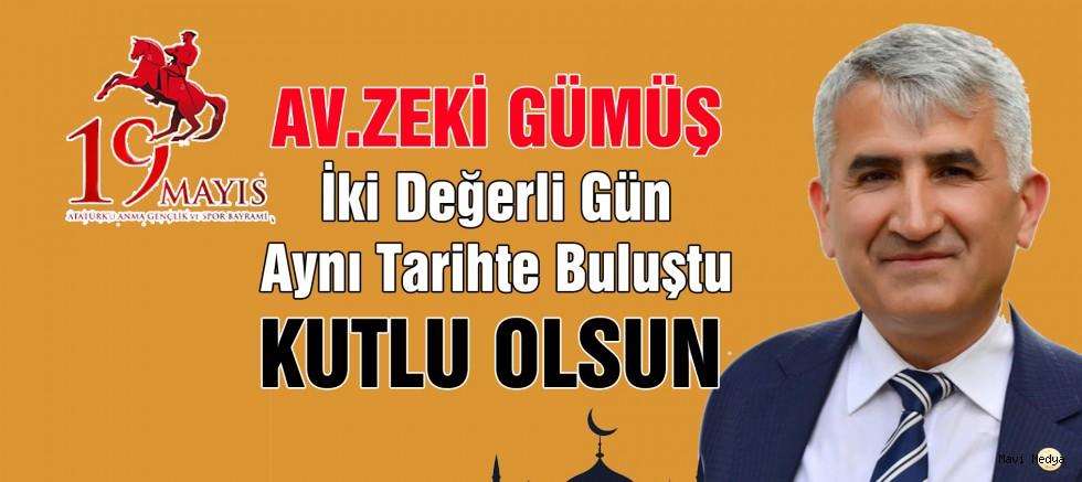 Av. Zeki Gümüş 19 Mayıs Atatürk'ü Anma Gençlik ve Spor Bayramı ile Kadir Gecesi dolayısıyla bir mesaj yayınladı.