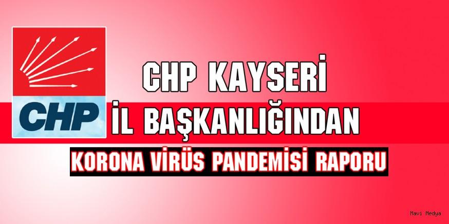 CHP KAYSERİ İL BAŞKANLIĞI KORONA VİRÜS PANDEMİSİ RAPORU SUNDU