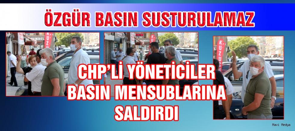 CHP KAYSERİ İL YÖNETİCİLERİ BASIN MENSUBLARINA SALDIRDI