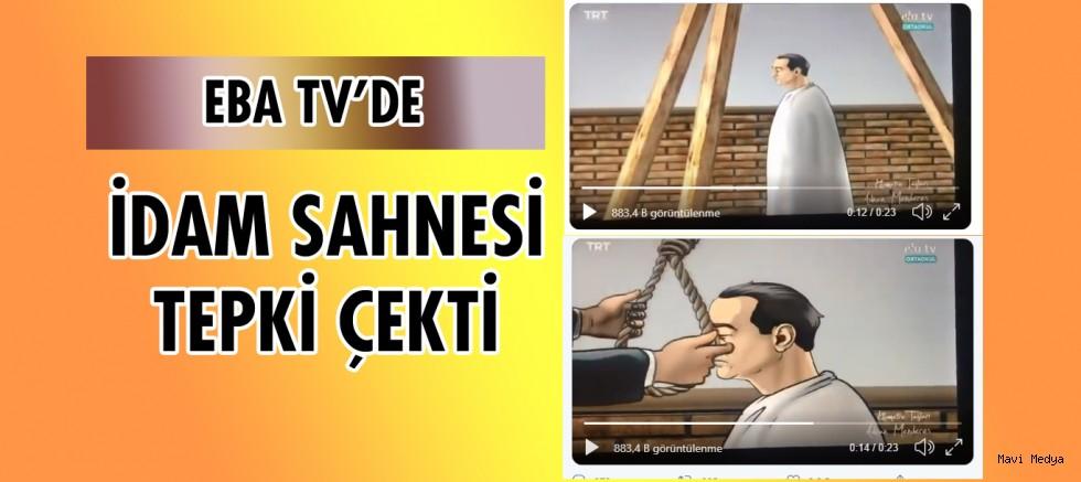 EBA TV uzaktan eğitim kanalında Adnan Menderes'in idam sahnesi ve ilahiler