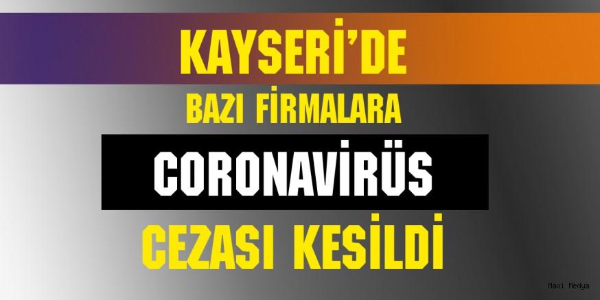 KAYSERİ'DE FAHİŞ FİYAT UYGULAYAN FİRMALAR