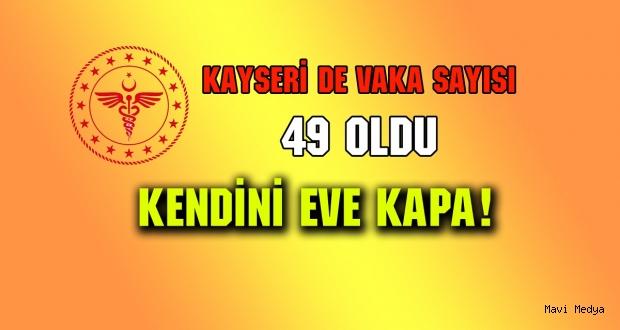 Kayseri'de Vaka Sayısı 49 Oldu...