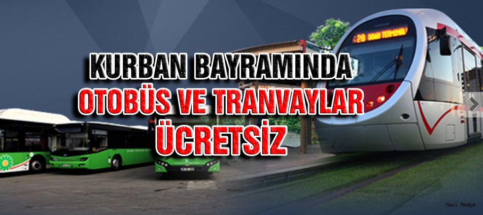 Kurban Bayramı'nda Belediye Otobüsleri ve Tramvaylar Ücretsiz