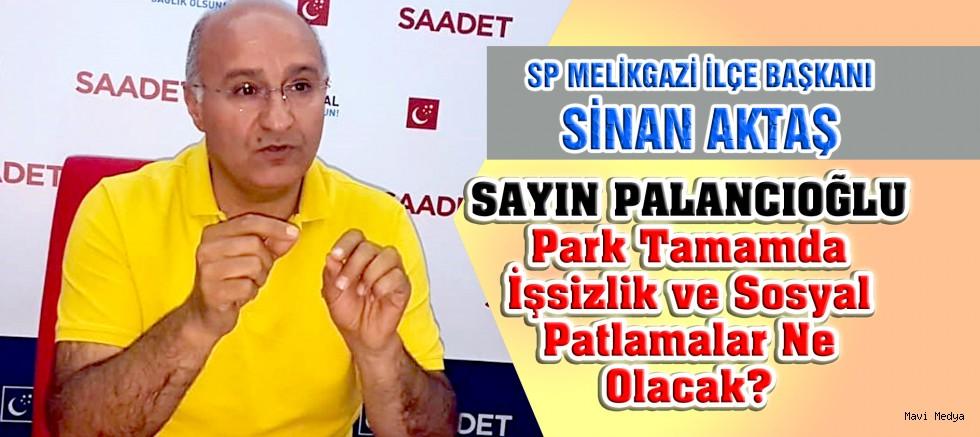 SP'li Aktaş  Palancıoğlu'nu Eleştirdi...