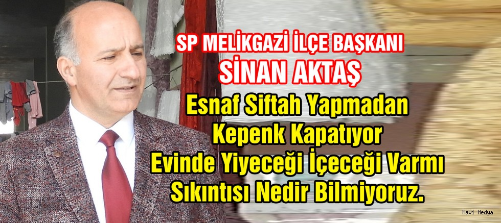 SP Melikgazi İlçe Başkanı Aktaş