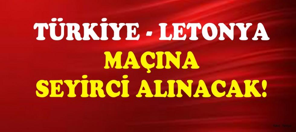Türkiye Letonya maçına seyirci alınacak!
