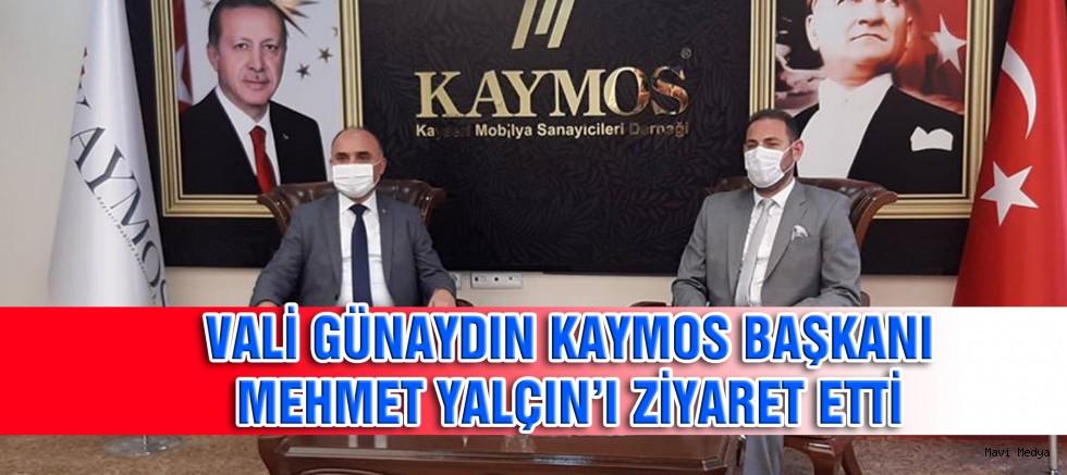 VALİ GÜNAYDIN KAYMOS'U ZİYARET ETTİ